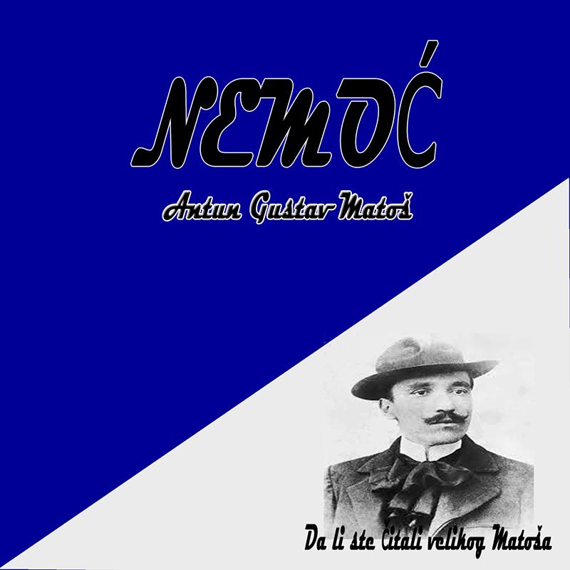 Nemoc - Antun Gustav Matoš, pjesme i biografija